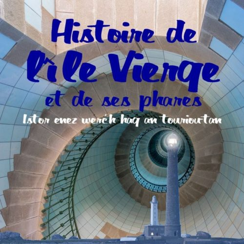 Histoire de l'Île Vierge et de ses phares